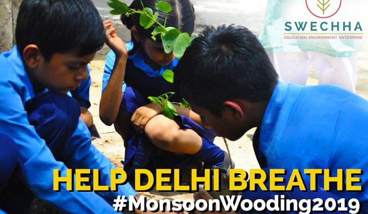 Help Delhi Breathe - Monsoon Wooding 2019