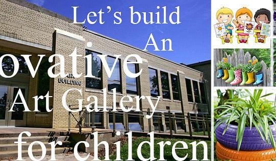 Let's Build an Innovative Art Gallery For Children