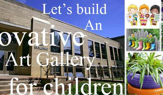 Lets build an innovative art gallery for children